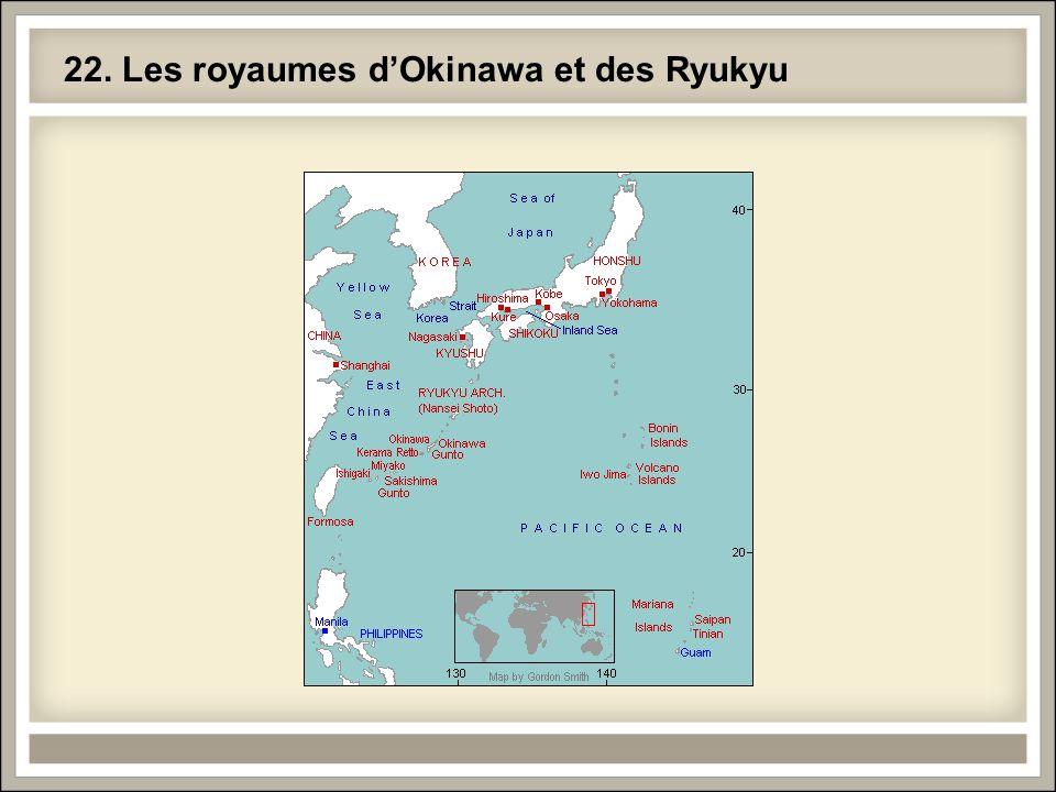 22. Les royaumes dOkinawa et des Ryukyu