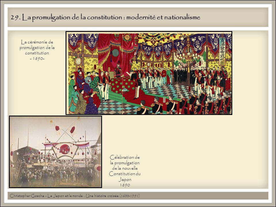 29. La promulgation de la constitution : modernité et nationalisme Christopher Goscha - Le Japon et le monde : Une histoire croisée (1600-1991) Célébr