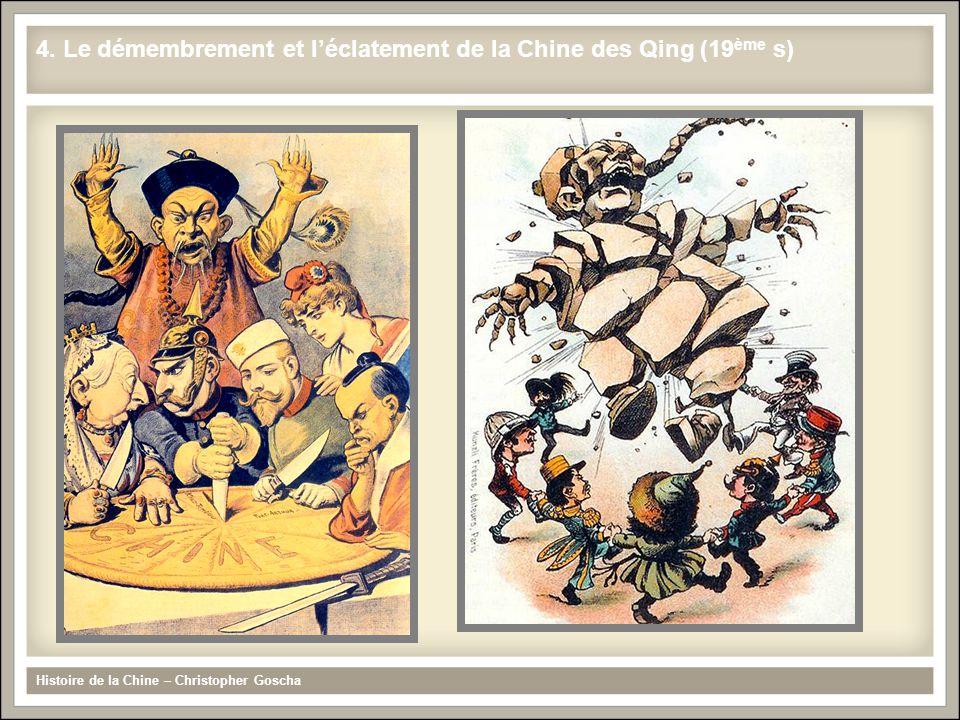 Histoire de la Chine – Christopher Goscha 4. Le démembrement et léclatement de la Chine des Qing (19 ème s)