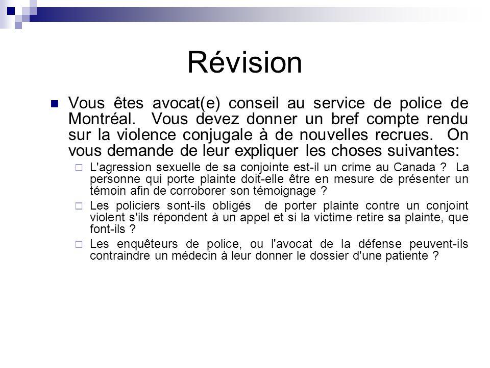 Révision Vous êtes avocat(e) conseil au service de police de Montréal. Vous devez donner un bref compte rendu sur la violence conjugale à de nouvelles