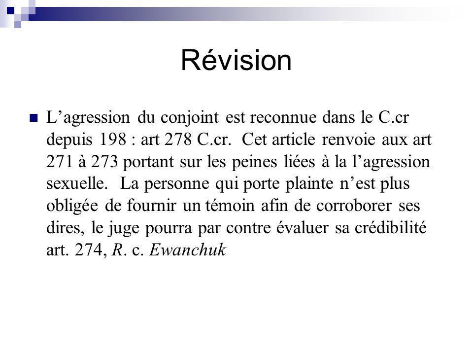 Révision Lagression du conjoint est reconnue dans le C.cr depuis 198 : art 278 C.cr. Cet article renvoie aux art 271 à 273 portant sur les peines liée