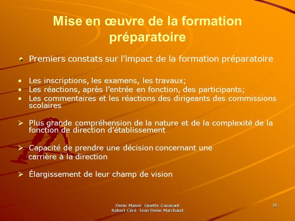 Denis Massé Ginette Casavant Robert Céré Jean-Denis Marchand 15 Mise en œuvre de la formation préparatoire Premiers constats sur limpact de la formati
