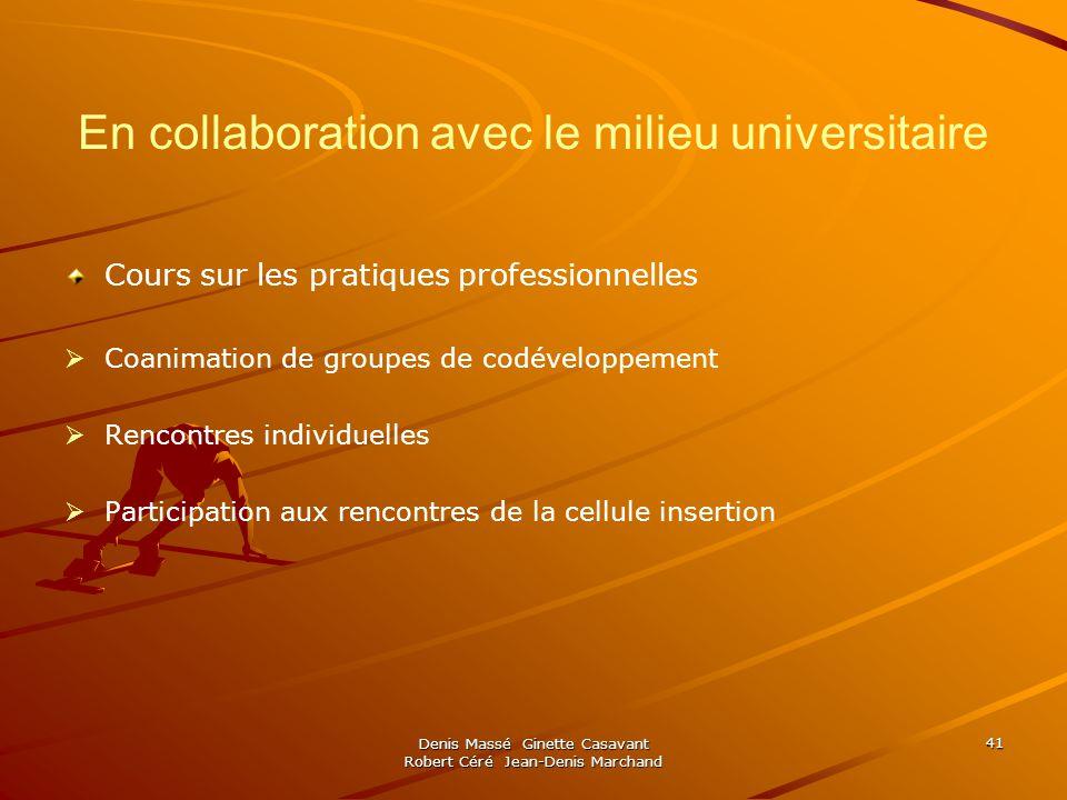 Denis Massé Ginette Casavant Robert Céré Jean-Denis Marchand 41 En collaboration avec le milieu universitaire Cours sur les pratiques professionnelles