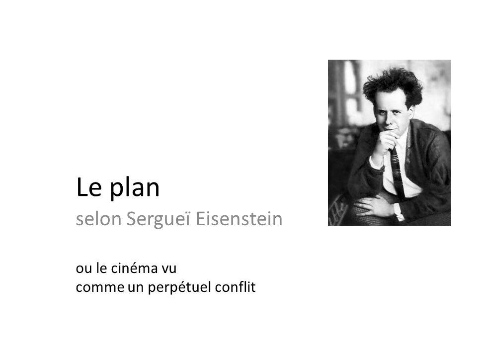 Le plan selon Sergueï Eisenstein ou le cinéma vu comme un perpétuel conflit