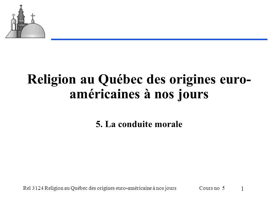 Rel 3124 Religion au Québec des origines euro-américaine à nos joursCours no 5 1 Religion au Québec des origines euro- américaines à nos jours 5. La c