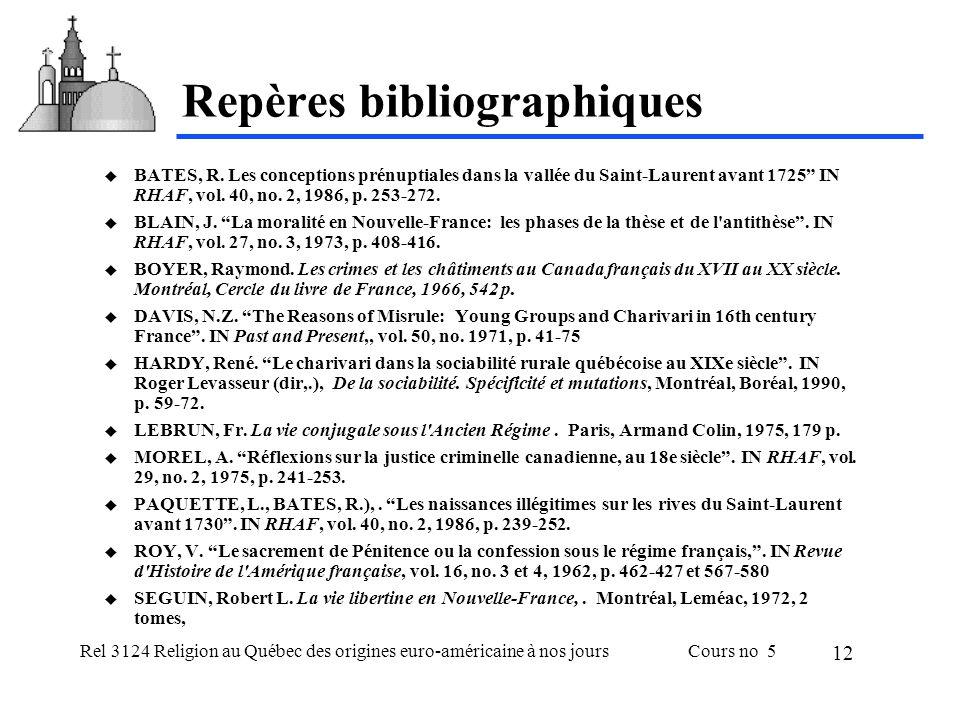 Rel 3124 Religion au Québec des origines euro-américaine à nos joursCours no 5 12 Repères bibliographiques BATES, R. Les conceptions prénuptiales dans