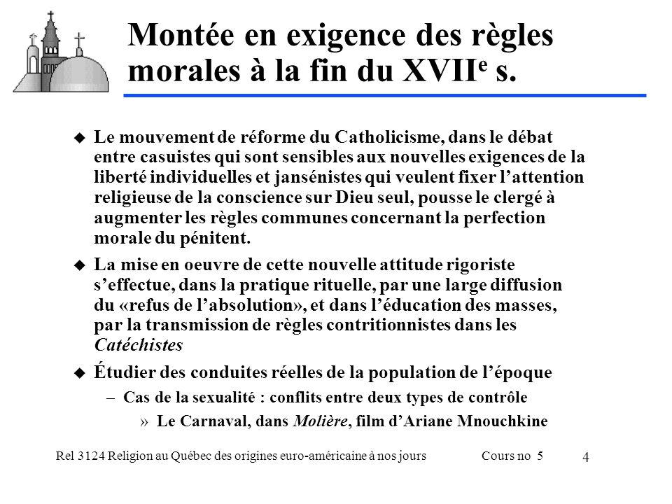 Rel 3124 Religion au Québec des origines euro-américaine à nos joursCours no 5 4 Montée en exigence des règles morales à la fin du XVII e s. Le mouvem