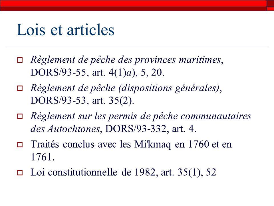 Question en litige : Lappelant (Marshall) possédait-il un droit issu des traités conclus en 1760 et 1761 qui l autorisait à prendre et à vendre du poisson sans être tenu de se conformer à la réglementation ?