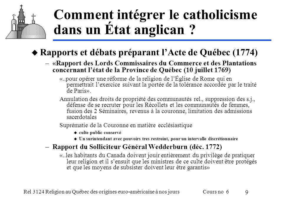 Rel 3124 Religion au Québec des origines euro-américaine à nos joursCours no 6 10 Comment intégrer le catholicisme dans un État anglican .