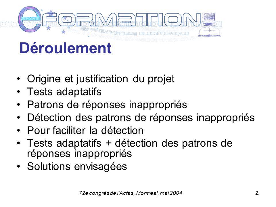 2. Déroulement Origine et justification du projet Tests adaptatifs Patrons de réponses inappropriés Détection des patrons de réponses inappropriés Pou