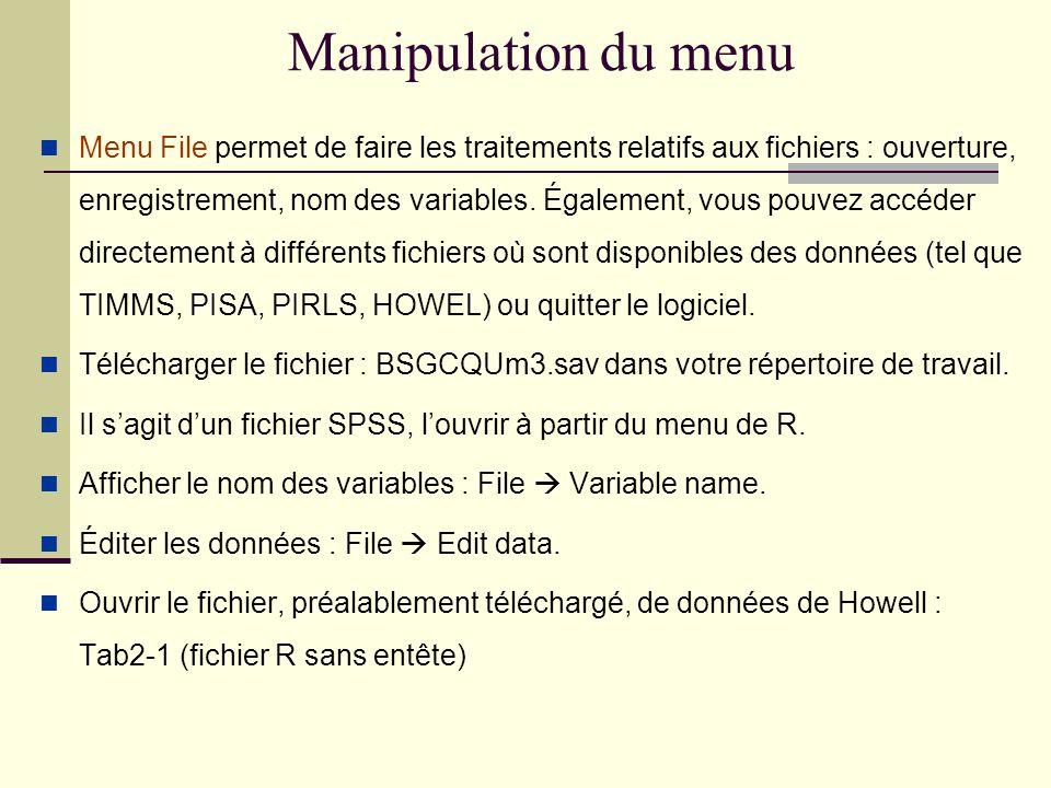 Manipulation du menu Menu File permet de faire les traitements relatifs aux fichiers : ouverture, enregistrement, nom des variables.