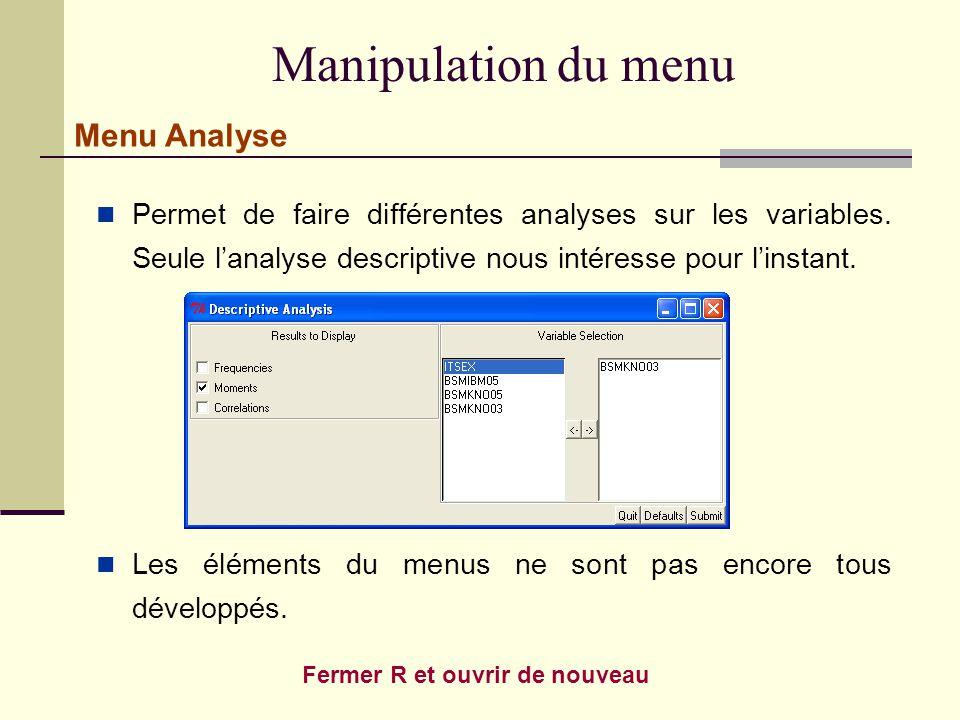 Manipulation du menu Permet de faire différentes analyses sur les variables.