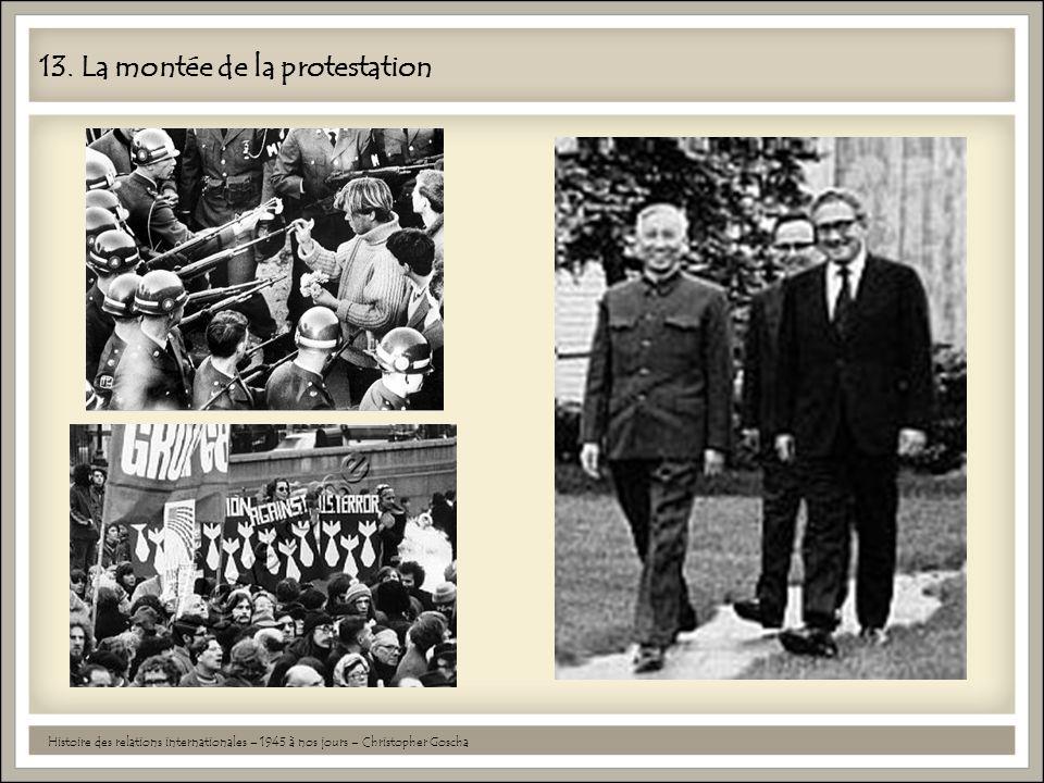 13. La montée de la protestation Histoire des relations internationales – 1945 à nos jours – Christopher Goscha