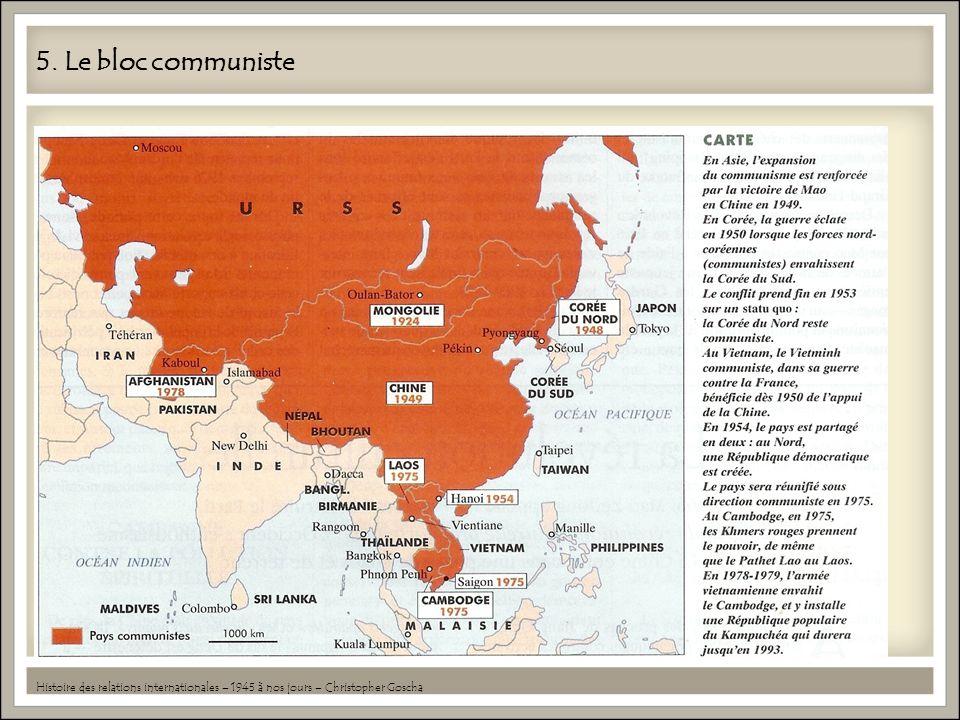 5. Le bloc communiste Histoire des relations internationales – 1945 à nos jours – Christopher Goscha