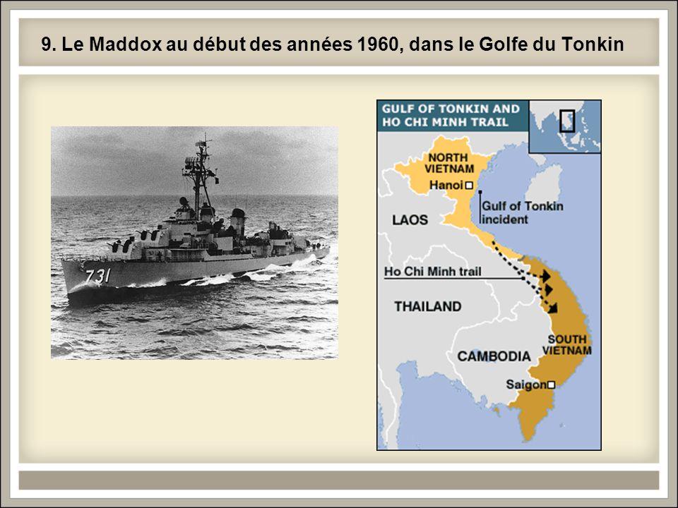 9. Le Maddox au début des années 1960, dans le Golfe du Tonkin