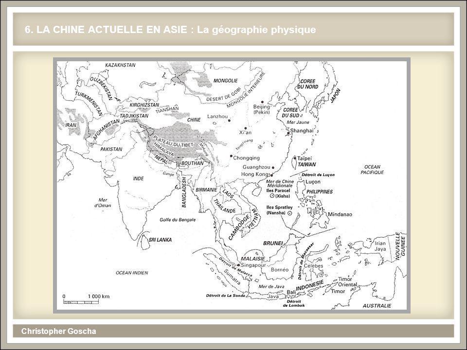 Christopher Goscha 6. LA CHINE ACTUELLE EN ASIE : La géographie physique