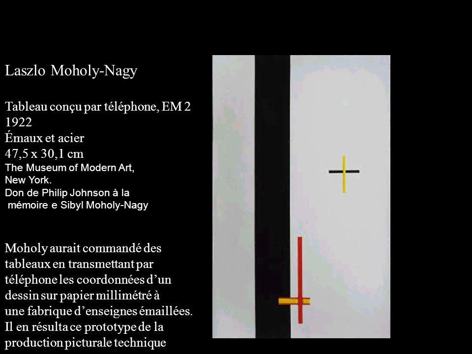 Laszlo Moholy-Nagy Tableau conçu par téléphone, EM 2 1922 Émaux et acier 47,5 x 30,1 cm The Museum of Modern Art, New York. Don de Philip Johnson à la