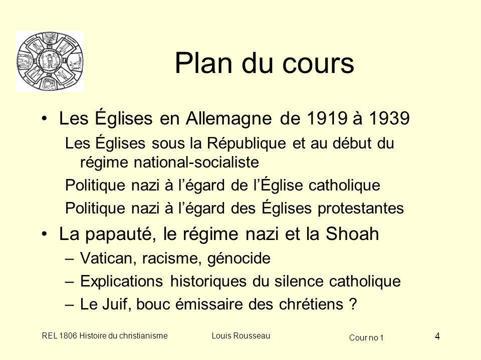 Cour no 1 REL 1806 Histoire du christianismeLouis Rousseau 5 1919 : début dun régime républicain La république de Weimar oblige à redéfinir les rapports Église- État –Constitution, article 137 § 1.