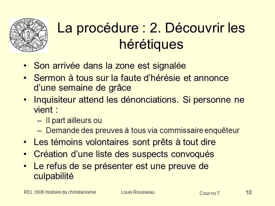 Cour no 7 REL 1806 Histoire du christianismeLouis Rousseau 10 La procédure : 2.