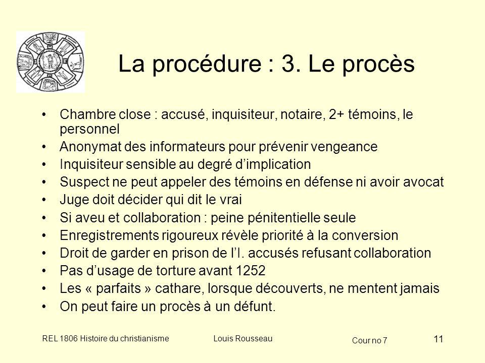 Cour no 7 REL 1806 Histoire du christianismeLouis Rousseau 11 La procédure : 3.