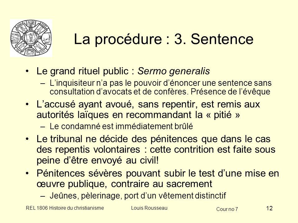 Cour no 7 REL 1806 Histoire du christianismeLouis Rousseau 12 La procédure : 3.