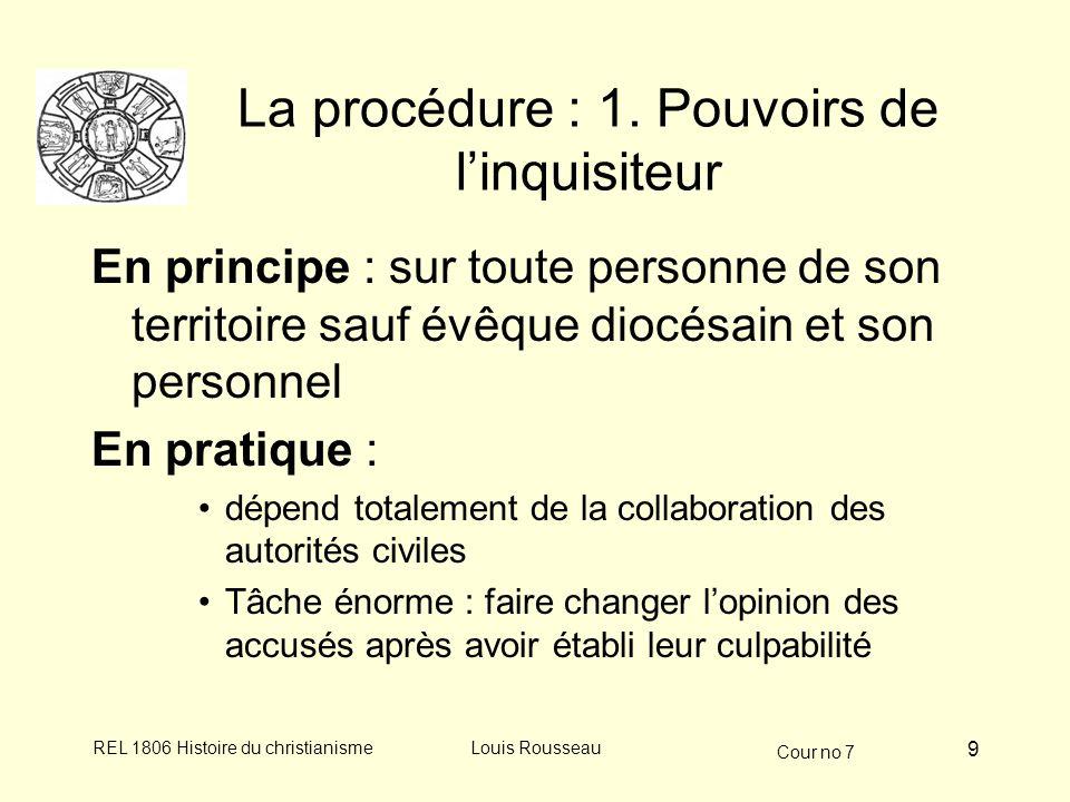 Cour no 7 REL 1806 Histoire du christianismeLouis Rousseau 9 La procédure : 1.