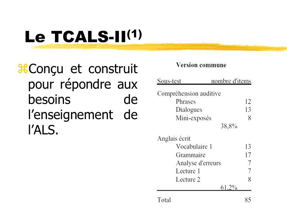 Le TCALS-II (1) zConçu et construit pour répondre aux besoins de lenseignement de lALS.