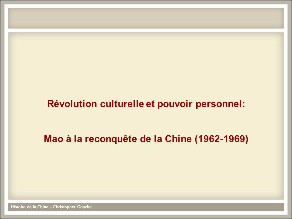 Histoire de la Chine – Christopher Goscha Révolution culturelle et pouvoir personnel: Mao à la reconquête de la Chine (1962-1969)