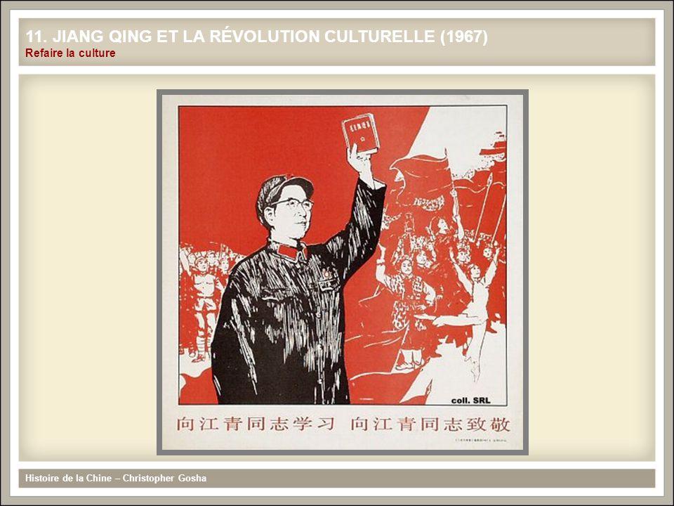 Histoire de la Chine – Christopher Gosha 11. JIANG QING ET LA RÉVOLUTION CULTURELLE (1967) Refaire la culture