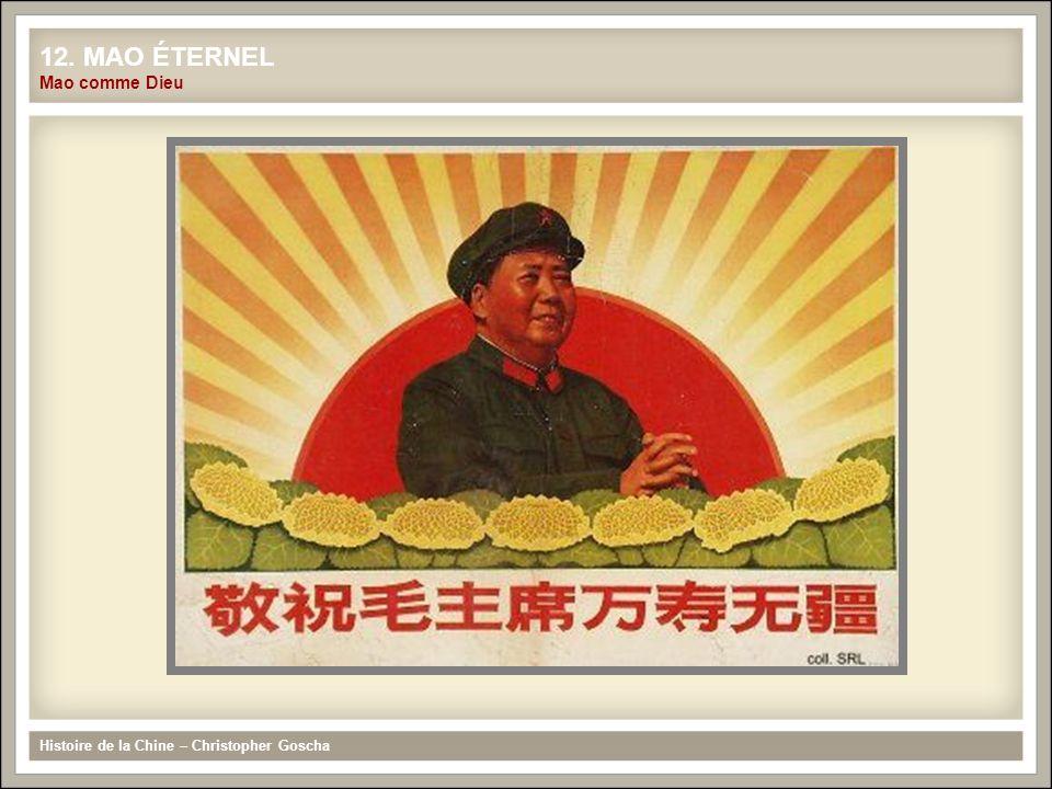 12. MAO ÉTERNEL Mao comme Dieu Histoire de la Chine – Christopher Goscha