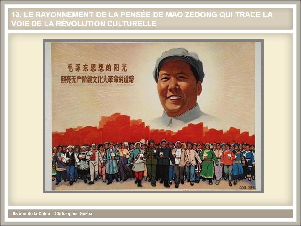 Histoire de la Chine – Christopher Gosha 13. LE RAYONNEMENT DE LA PENSÉE DE MAO ZEDONG QUI TRACE LA VOIE DE LA RÉVOLUTION CULTURELLE