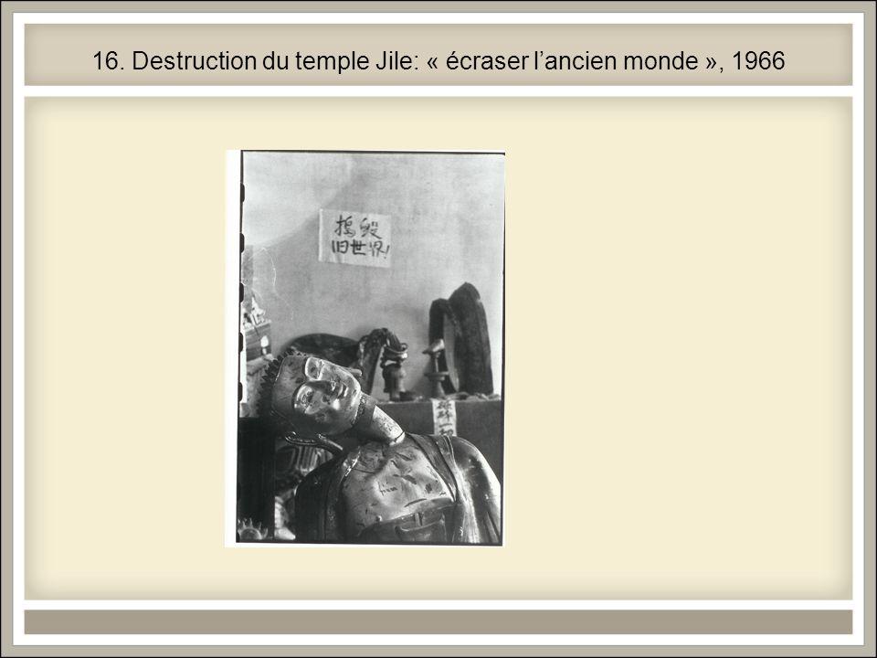 16. Destruction du temple Jile: « écraser lancien monde », 1966