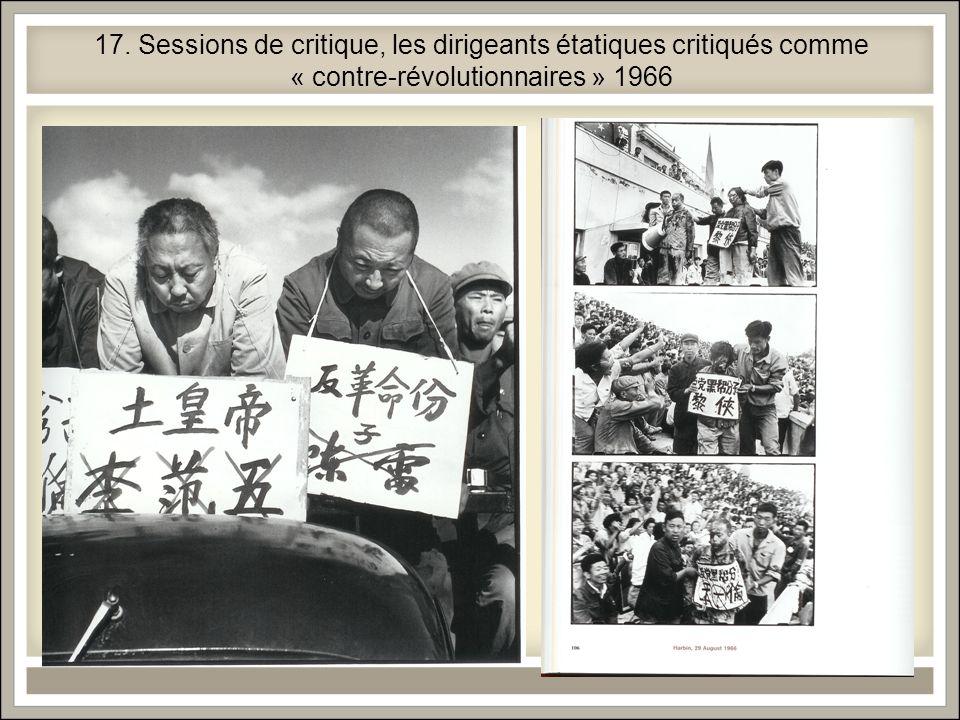 17. Sessions de critique, les dirigeants étatiques critiqués comme « contre-révolutionnaires » 1966