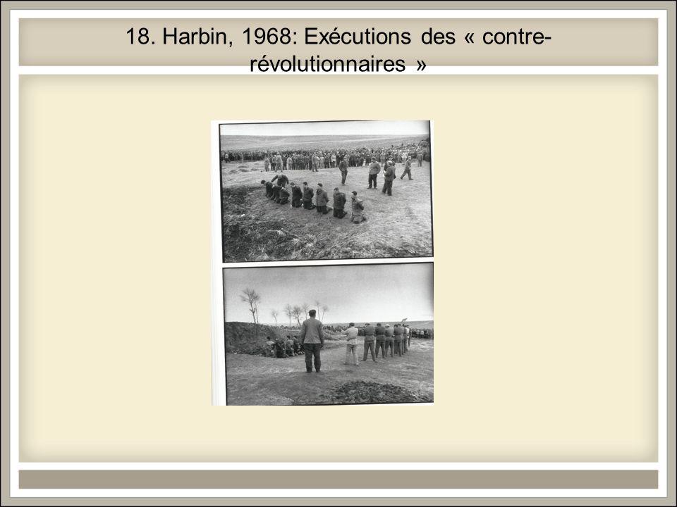18. Harbin, 1968: Exécutions des « contre- révolutionnaires »