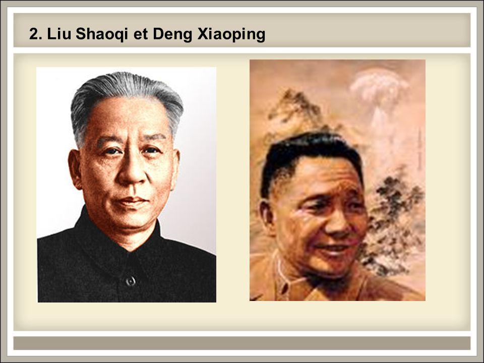 2. Liu Shaoqi et Deng Xiaoping