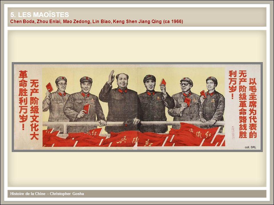 Histoire de la Chine – Christopher Gosha 5. LES MAOÏSTES Chen Boda, Zhou Enlai, Mao Zedong, Lin Biao, Keng Shen Jiang Qing (ca 1966)