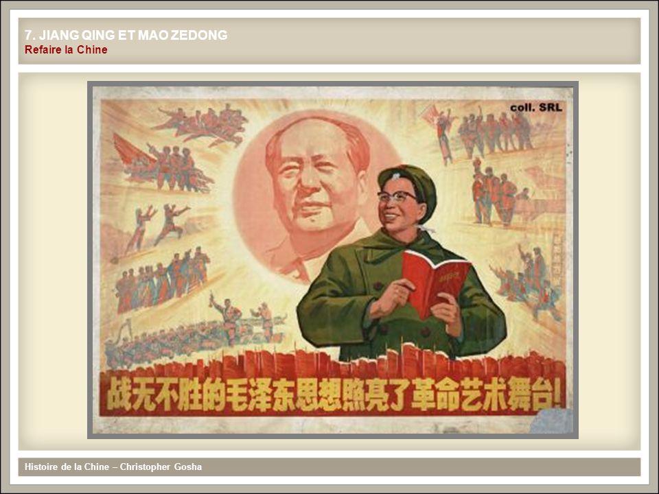 Histoire de la Chine – Christopher Gosha 7. JIANG QING ET MAO ZEDONG Refaire la Chine