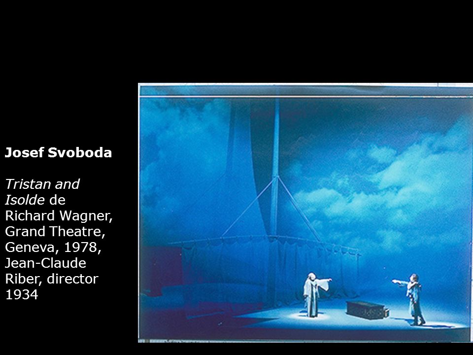 Josef Svoboda Tristan and Isolde de Richard Wagner, Grand Theatre, Geneva, 1978, Jean-Claude Riber, director 1934