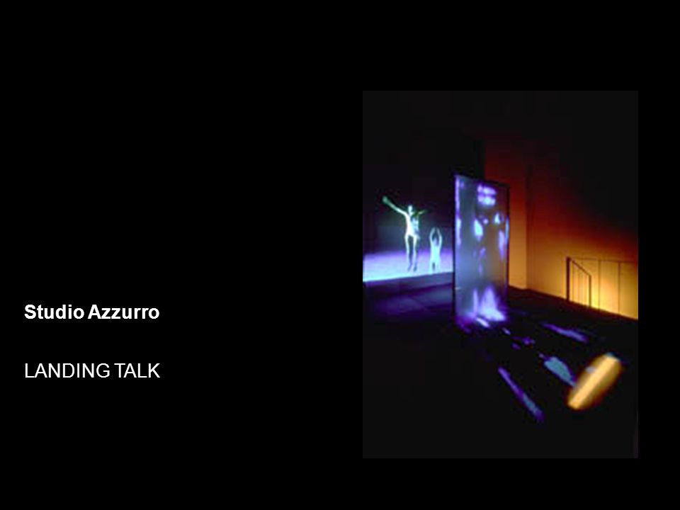 Studio Azzurro LANDING TALK