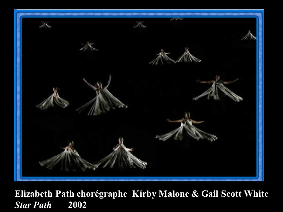 Elizabeth Path chorégraphe Kirby Malone & Gail Scott White Star Path 2002