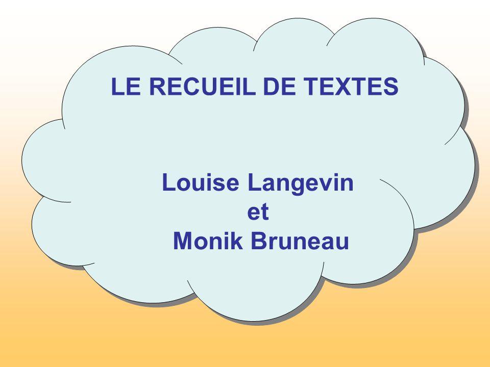 LE RECUEIL DE TEXTES Louise Langevin et Monik Bruneau