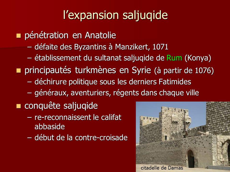 lexpansion saljuqide pénétration en Anatolie pénétration en Anatolie –défaite des Byzantins à Manzikert, 1071 –établissement du sultanat saljuqide de