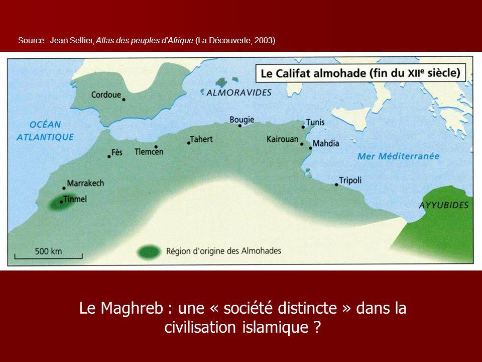 Le Maghreb : une « société distincte » dans la civilisation islamique ? Source : Jean Sellier, Atlas des peuples dAfrique (La Découverte, 2003).