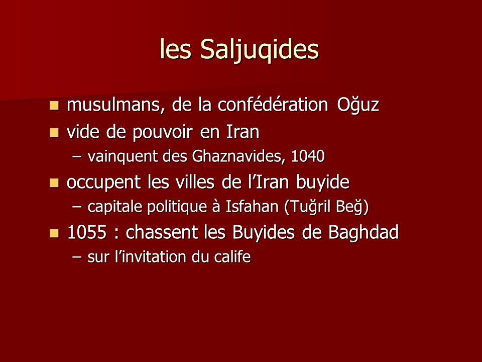 les Saljuqides musulmans, de la confédération Oğuz musulmans, de la confédération Oğuz vide de pouvoir en Iran vide de pouvoir en Iran –vainquent des
