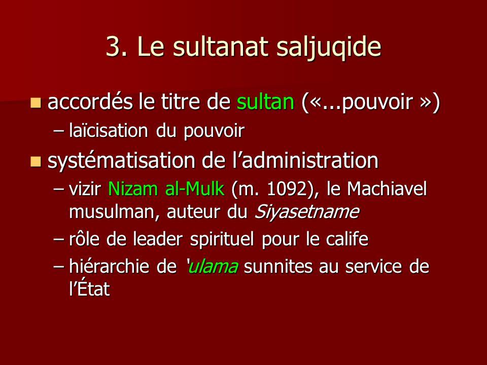 3. Le sultanat saljuqide accordés le titre de sultan («...pouvoir ») accordés le titre de sultan («...pouvoir ») –laïcisation du pouvoir systématisati