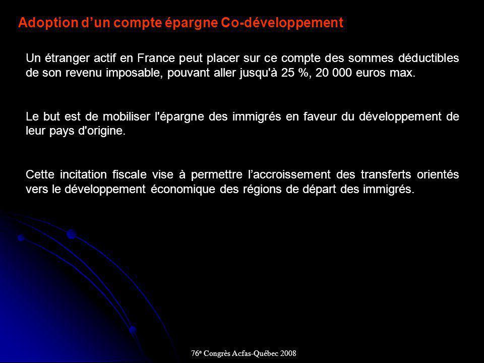 Adoption dun compte épargne Co-développement Un étranger actif en France peut placer sur ce compte des sommes déductibles de son revenu imposable, pouvant aller jusqu à 25 %, 20 000 euros max.