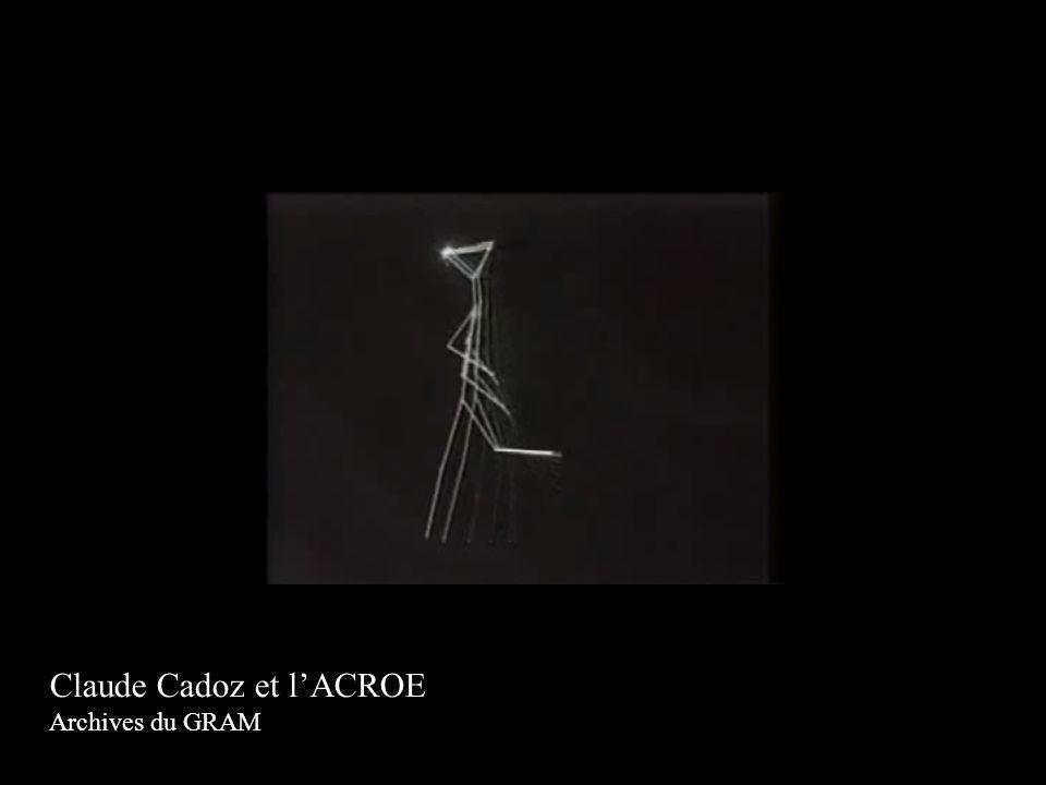 Claude Cadoz et lACROE Archives du GRAM