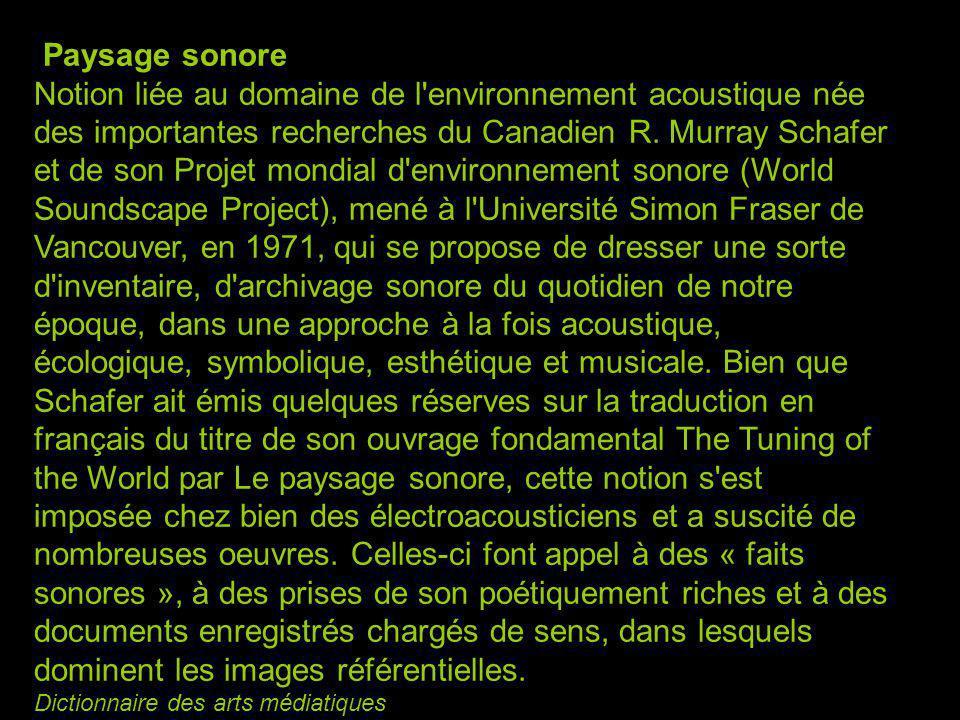 Paysage sonore Notion liée au domaine de l environnement acoustique née des importantes recherches du Canadien R.