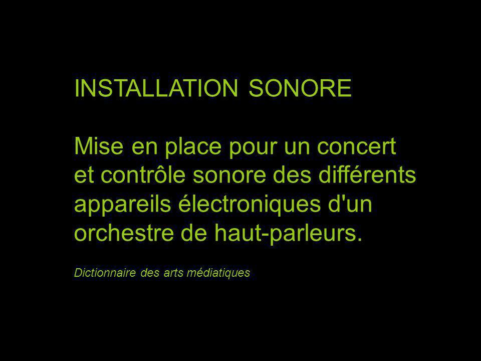 INSTALLATION SONORE Mise en place pour un concert et contrôle sonore des différents appareils électroniques d un orchestre de haut-parleurs.