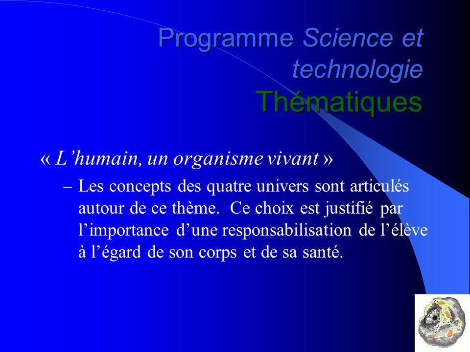 Programme Science et technologie Thématiques « Lhumain, un organisme vivant » – Les concepts des quatre univers sont articulés autour de ce thème.